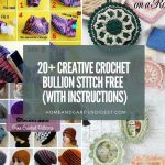 20+ Creative Crochet Bullion Stitch Free Patterns (With Instructions)