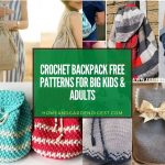 20 Crochet Backpack Free Patterns for Big Kids & Adults