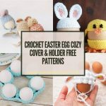 11 Crochet Easter Egg Cozy Cover & Holder Free Patterns