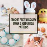 11 Crochet Easter Egg Cozy Cover & Holder Free Patterns