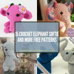 15 Crochet Elephant Softie and More Free Patterns