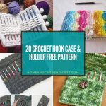 20 Crochet Hook Case & Holder Free Patterns