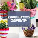 20 Crochet Plant Pot Cosy Cover Free Pattern