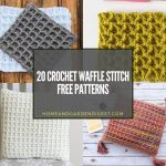 20 Crochet Waffle Stitch Free Patterns