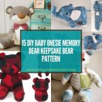 15 DIY Baby onesie Memory Bear Keepsake Bear Pattern