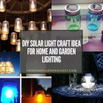 20 DIY Solar Light Craft Ideas For Home And Garden Lighting