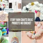 17 DIY Yarn Crafts Ideas Projects No Crochet