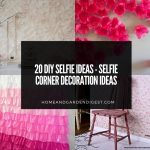 20 DIY Selfie Ideas - Selfie Corner Decoration Ideas