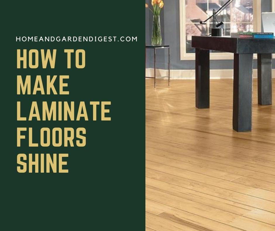How To Make Laminate Floors Shine Again, What To Put On Laminate Flooring To Make It Shine