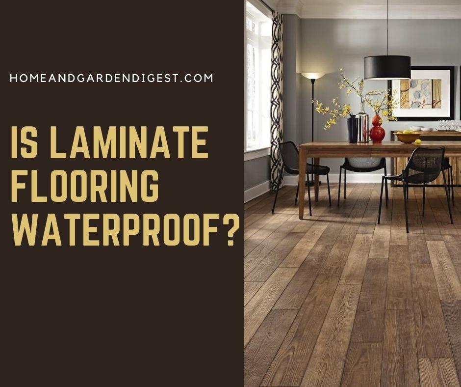 Is Laminate Flooring Waterproof How, Making Laminate Flooring Waterproof