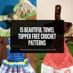 15 Beautiful Towel Topper Free Crochet Patterns