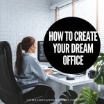 How To Create Your Dream Office