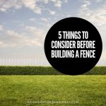 5 Things To Consider Before Building A Fence