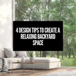 4 Design Tips To Create A Relaxing Backyard Space