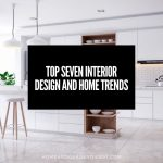 Top Seven Interior Design and Home Trends for 2021